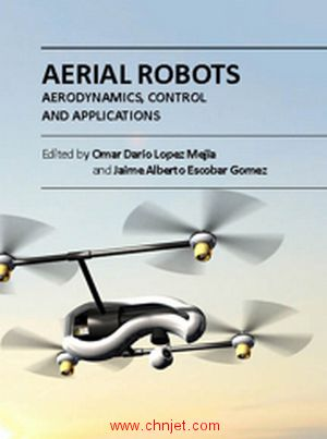 《Aerial Robots: Aerodynamics, Control and Applications》