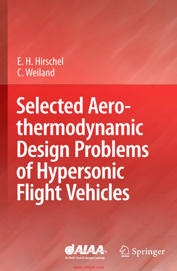 《Selected Aerothermodynamic Design Problems of Hypersonic Flight Vehicles》