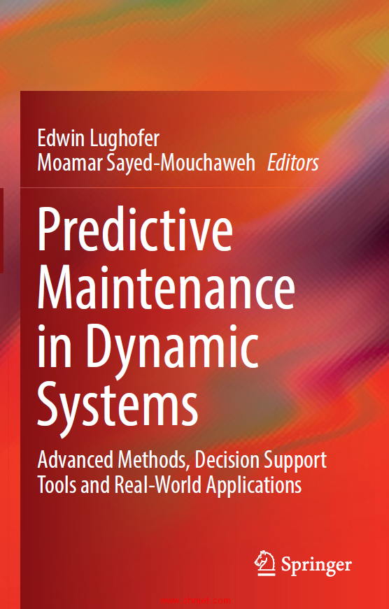 《Predictive Maintenance in Dynamic Systems:Advanced Methods, Decision Support Tools and Real-World ...