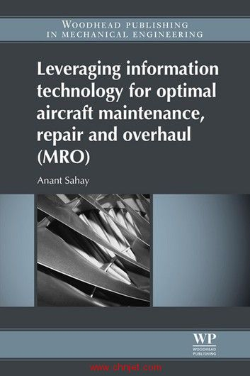 《Leveraging information technology for optimal aircraft maintenance, repair and overhaul (MRO)》