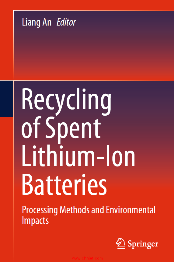 《Recycling of Spent Lithium-Ion Batteries:Processing Methods and Environmental Impacts》