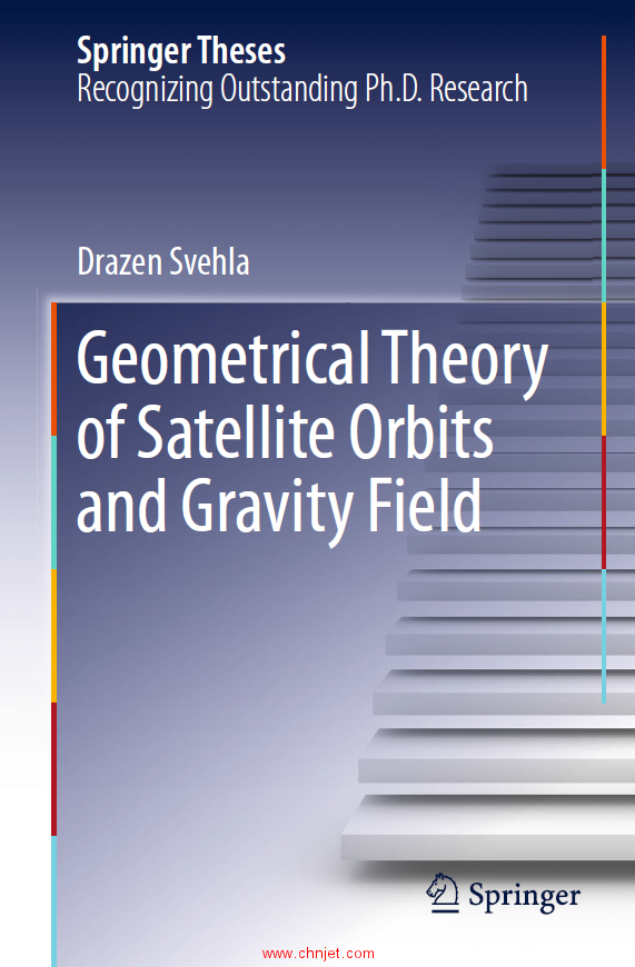 《Geometrical Theory of Satellite Orbits and Gravity Field:Doctoral Thesis accepted by the Technisc ...